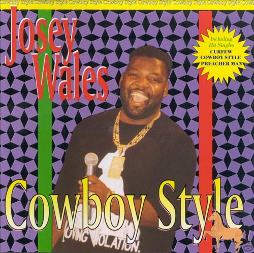 Under Mi Sleng Teng » Blog Archive » 7  Josey Wales – Cowboy